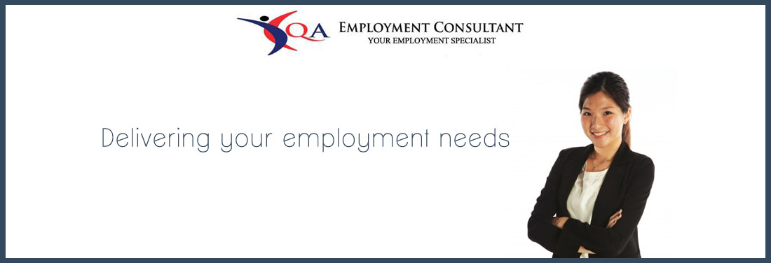 Delivering your employment needs/ QA EMPLOYMENT CONSULTANT PTE LTD
